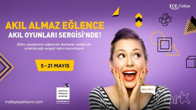 """Ece Türkiye Proje Yönetimi A.Ş. tarafından yönetilmekte olan Maltepe Park Alışveriş Merkezi, Mayıs ayında da birbirinden eğlenceli etkinliklerinin yanı sıra; """"Akıl Oyunları"""" (Best Of Phaenomenta) sergisi ile eğlendirici olduğu kadar zeka geliştirici bir etkinliğe de imza atıyor."""