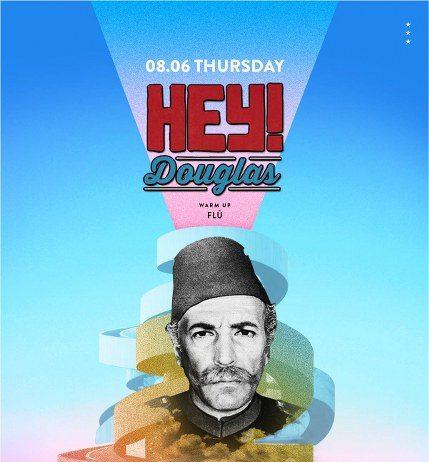 70'lerin Türkçe şarkılarına yaptığı yaratıcı yorumlar ve görsel kimliğiyle büyük beğeni toplayan Hey! Douglas, 8 Haziran Perşembe akşamı Mentha@İstiklal Palas'ta.